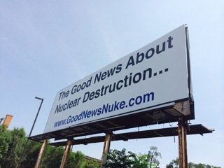 Our 'Good News About Nuclear Destruction' billboard in LSC, UT